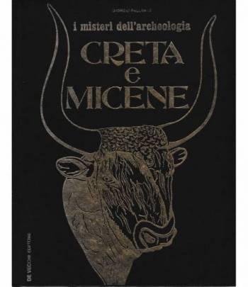 I misteri dell'archeologia. Creta e Micene