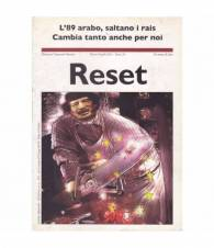 Reset. Marzo-Aprile 2011. L'89 arabo, saltano i rais. Cambia tanto anche per noi.