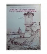 Storia dell'Urbanistica/Toscana XIII - Firenze e l'Unità d'Italia: un nuovo paesaggio urbano