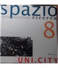 Spazio Ricerca, Anno 4, n.8. Uni.City