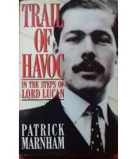 Trail of Havoc in the Steps of Lord Lucan