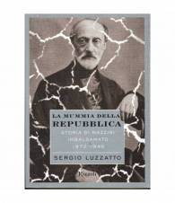 La Mummia della repubblica. Storia di Mazzini imbalsamato 1872-1946