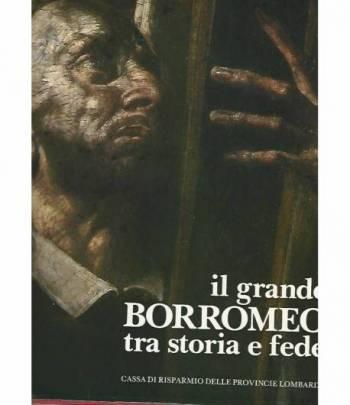 Il grande Borromeo tra storia e fede
