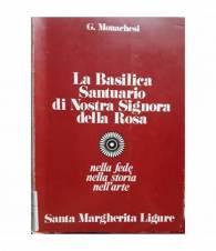 La basilica Santuario di Nostra Signora della Rosa nella fede nella storia nell'arte