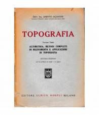 Topografia vol. III° Altimetria, metodi completi di rilevamento e applicazioni di topografia