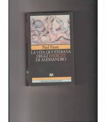 La vita quotidiana degli eserciti di Alessandro Magno
