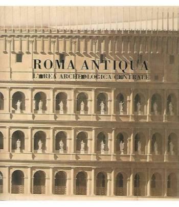 Roma antiqua. L'area archeologica centrale