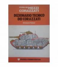Storia dei mezzi corazzati. Dizionario tecnico dei corazzati