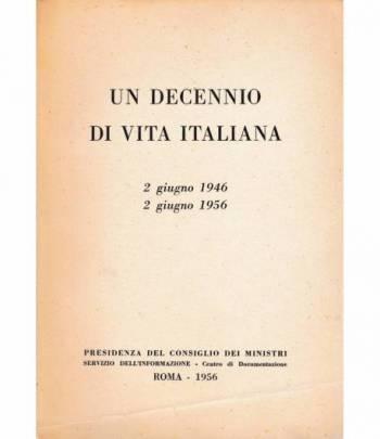 Un decennio di vita italiana. 2 giugno 1946 - 2 giugno 1956