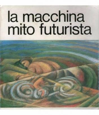 La macchina mito futurista