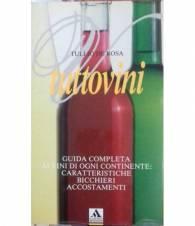 Tuttovini. Guida complita ai vini di ogni continente: caratteristiche, bicchieri, accostamenti