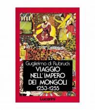 Viaggio nell'Impero dei Mongoli 1253-1255