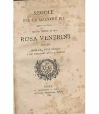 Regole per le mestre pie dell'Istituto della serva di Dio Rosa Venerini