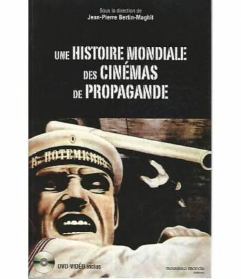 Une histoire mondiale des cinemas de propagande