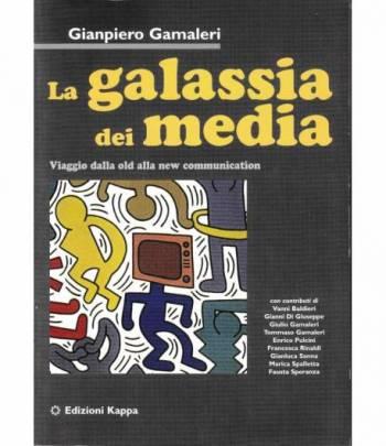 La galassia dei media. Viaggio dalla old alla new communication