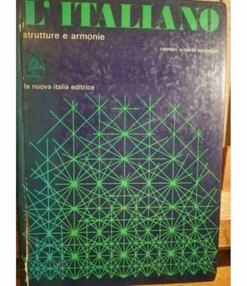 L'italiano. Strutture e armonie. Arte e stile. La lettura espressiva.