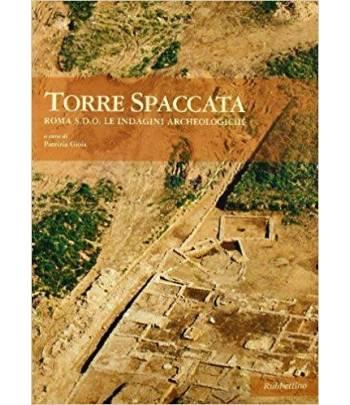 Torre spaccata. Roma S.D.O. le indagini archeologiche