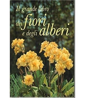 Il grande libro dei fiori e degli alberi