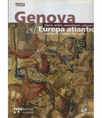 Genova e l'Europa atlantica. Inghilterra,Fiandre,Portogallo