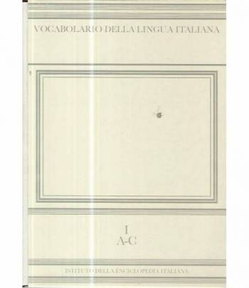Vocabolario della lingua italiana I. A-C