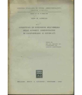Consistenza ed estensione dell'obbligo delle autorità amministrative di conformarsi ai giudicati. Estratto